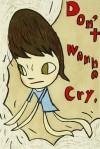 奈良 美智 「Don't Wanna Cry」 Yoshitomo Nara